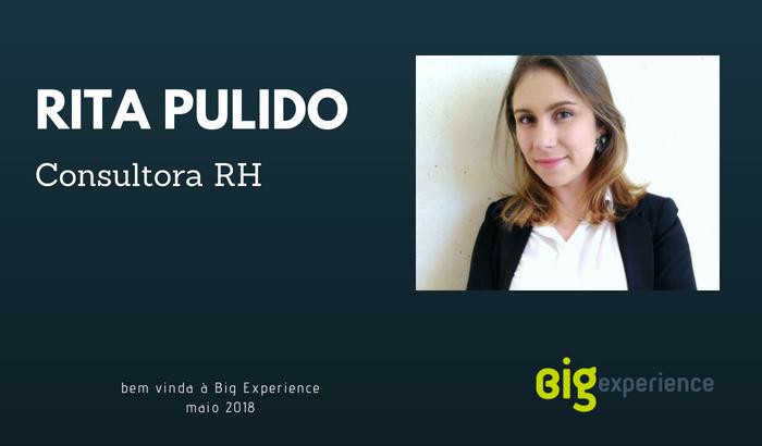 Bem vinda à Big Experience Rita Pulido