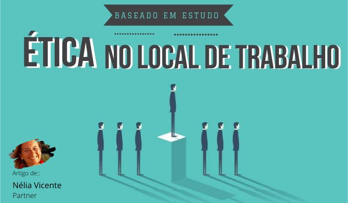 Ética no Local de Trabalho [Resultados Portugal Estudo 2018]