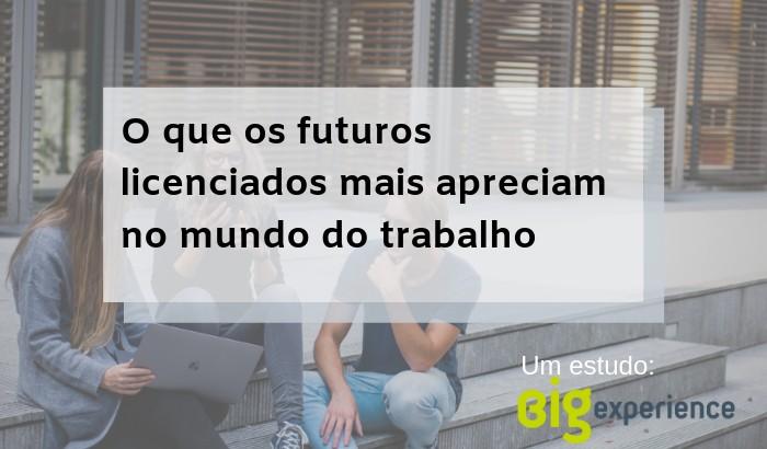 O que os futuros licenciados mais apreciam no mundo do trabalho