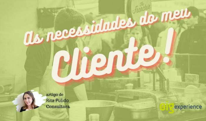 As necessidades do meu cliente!