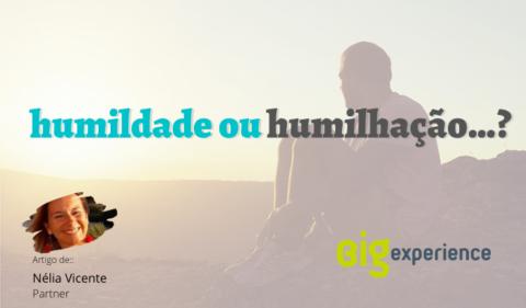 Humildade ou humilhação…?